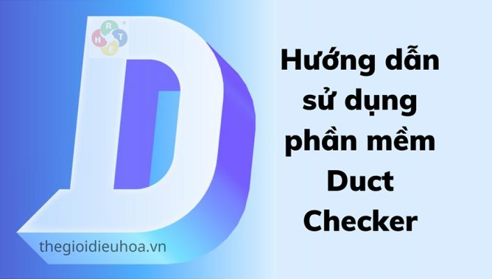 Hướng dẫn sử dụng phần mềm duct checker